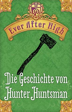 Die Geschichte von Hunter Huntsman by Shannon Hale