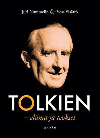 Tolkien – elämä ja teokset by Juri Nummelin