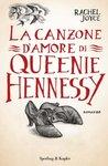 La canzone d'amore di Queenie Hennessy by Rachel Joyce