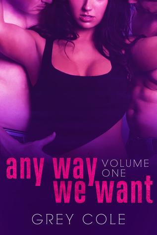 Any Way We Want (Want, #1)