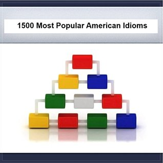 1500 Most Important American Idioms, Slang & Phrases
