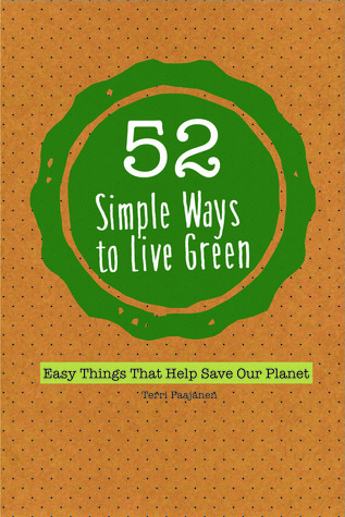 52 simple ways to live green easy things that help save for Ways to live green