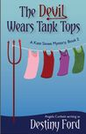 The Devil Wears Tank Tops (A Kate Saxee Mystery, #2)