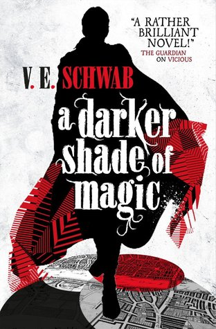 A Darker Shade of Magic by V.E. Schwab Book Cover