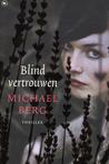 Blind vertrouwen by Michael     Berg