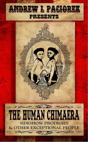 The Human Chimaera: Sideshow Prodigies & Other Exceptional People