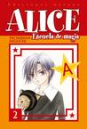 Alice Escuela de magia, Vol. 02 by Tachibana Higuchi