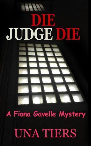 Die Judge Die, A Fiona Gavelle Mystery