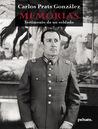 Memorias. Testimonio de un soldado by Carlos  Prats