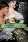 Temptation Has Green Eyes (The Emperors of London, #2)