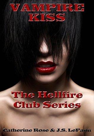Vampire Kiss: The HellFire Club Series