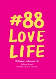 #88 LOVE LIFE: 88 Thoughts on Love and Life