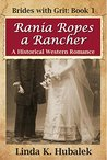 Rania Ropes a Rancher (Brides with Grit  #1)