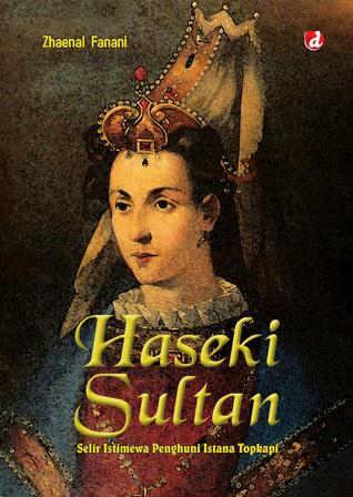 Haseki Sultan: Selir Istimewa Penghuni Istana Topkapi