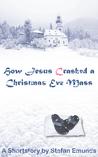 How Jesus Crashed a Christmas Eve Mass