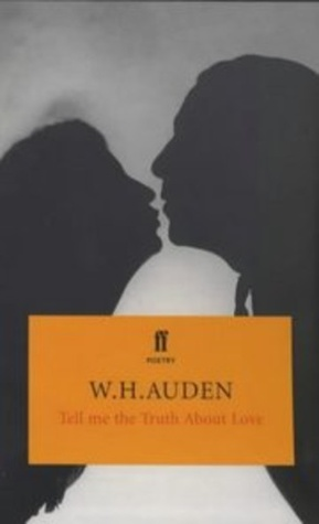 Tell Me The Truth About Love By WH Auden