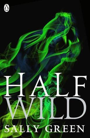 Half Wild by Sally Green