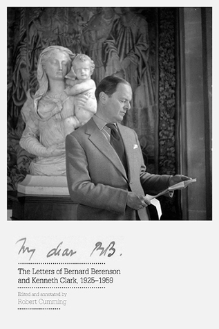 My Dear BB . . .: The Letters of Bernard Berenson and Kenneth Clark, 1925-1959