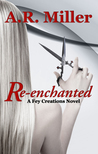 Re-enchanted (Fey Creations, #3)