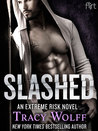 Slashed (Extreme Risk, #3)