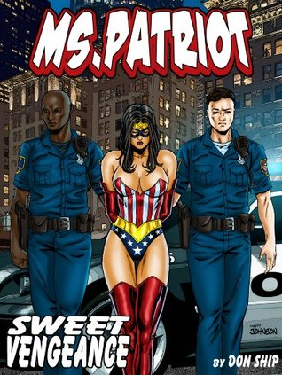 Ms Patriot: Sweet Vengeance: Grimme City Super Heroines in Peril (Grimme City Super Heroines in Peril Series Book 16)