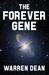 The Forever Gene by Warren Dean