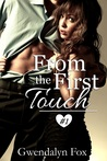 From the First Touch by Gwendalyn Fox