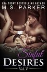 Sinful Desires: Vol. V (Sinful Desires, #5)
