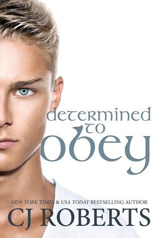 Determined to Obey by C.J. Roberts