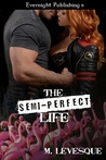 The Semi-Perfect Life