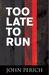 Too Late to Run (Mara Cunningham Series, #3)