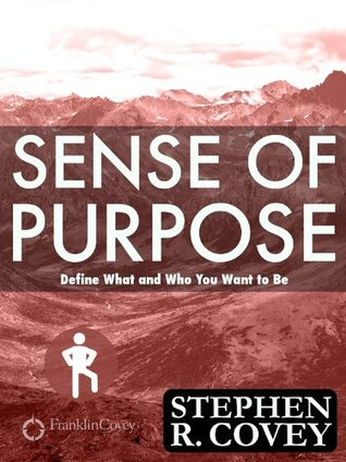 Sense of Purpose: Define What and Who you Want to Be