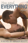 You and Everything After by Ginger Scott