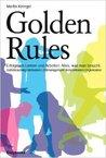 Golden Rules - Erfolgreich Lernen und Arbeiten. Alles was man braucht.