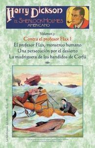 Harry Dickson, el Sherlock Holmes americano - Volumen 3: Contra el profesor Flax I