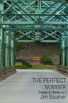 The Perfect Number: Essays & Stories Vol. 1