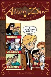 Alison Dare Little Miss Adventures Volume 1 by J. Torres