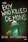The Boy Who Killed Demons by Dave Zeltserman