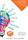 What to Expect When You're Not Expecting ADHD by Penny     Williams