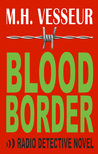 Blood Border (A Radio Detective Novel)