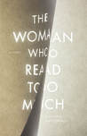 The Woman Who Read too Much