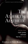 The Athletic Aesthetic: Five Erotic Tales of Sporting Prowess
