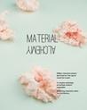 Material Alchemy