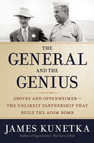 the-general-and-the-genius-groves-and-oppenheimer-the-unlikely-partnership-that-built-the-atom-bomb