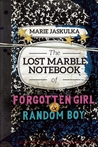 The Lost Marble Notebook of Forgotten Girl & Random Boy