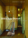 500 Capp Street: David Ireland's House