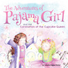 The Adventures of Pajama Girl: The Coronation of the Cupcake Queen