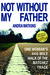 Not Without My Father: One ...