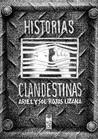 Historias clandestinas by Ariel Rojas Lizana