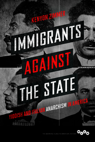Immigrants against the State: Yiddish and Italian Anarchism in America
